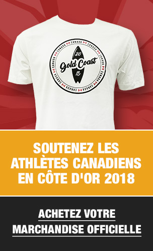 SUPPORT Canada's ATHLETES AT GOLD COAST 2018 - BUY YOUR OFFICIALMERCHANDISE NOW!
